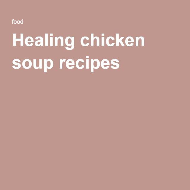 Healing chicken soup recipes