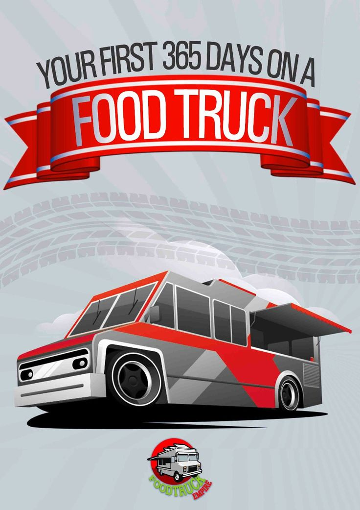 Your First 365 Days on a Food Truck - FoodTruckEmpire.com
