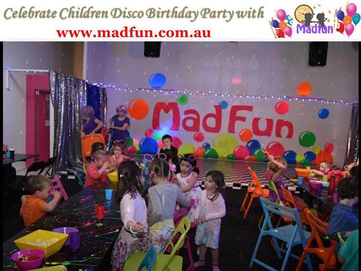 Celebrate Children Disco Birthday Party With Madfun Source - Children's birthday parties melbourne