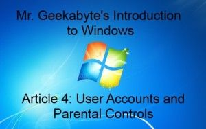 Check out Mr. Geekabyte's newest blog post on Windows user accounts and parental controls at https://unleashyourinnergeek.com/2015/08/29/mr-geekabytes-guide-to-user-accounts/