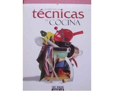 El libro de las Técnicas de Cocina. Un libro útil e interesante tanto para quienes se inician en la cocina como para aquellos que ya tienen experiencia. L/Bc 641.5 LIB