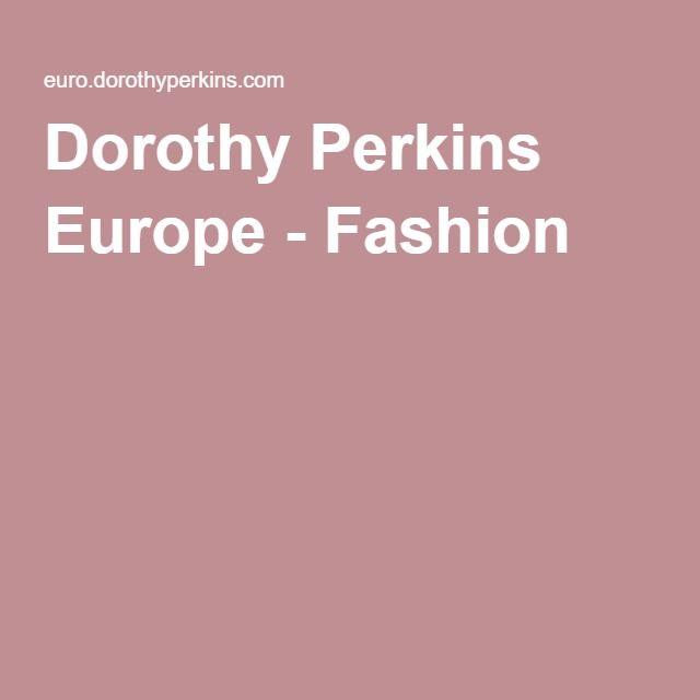 Dorothy Perkins Europe - Fashion