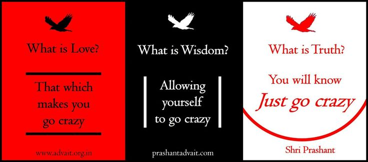 What is Love? That which makes you go crazy. What is wisdom? Allowing yourself to go crazy. What is Truth? You will know. Just go crazy. ~ Shri Prashant #ShriPrashant #Advait #Love #wisdom #truth Read at:- prashantadvait.com Watch at:- www.youtube.com/c/ShriPrashant Website:- www.advait.org.in Facebook:- www.facebook.com/prashant.advait LinkedIn:- www.linkedin.com/in/prashantadvait Twitter:- https://twitter.com/Prashant_Advait
