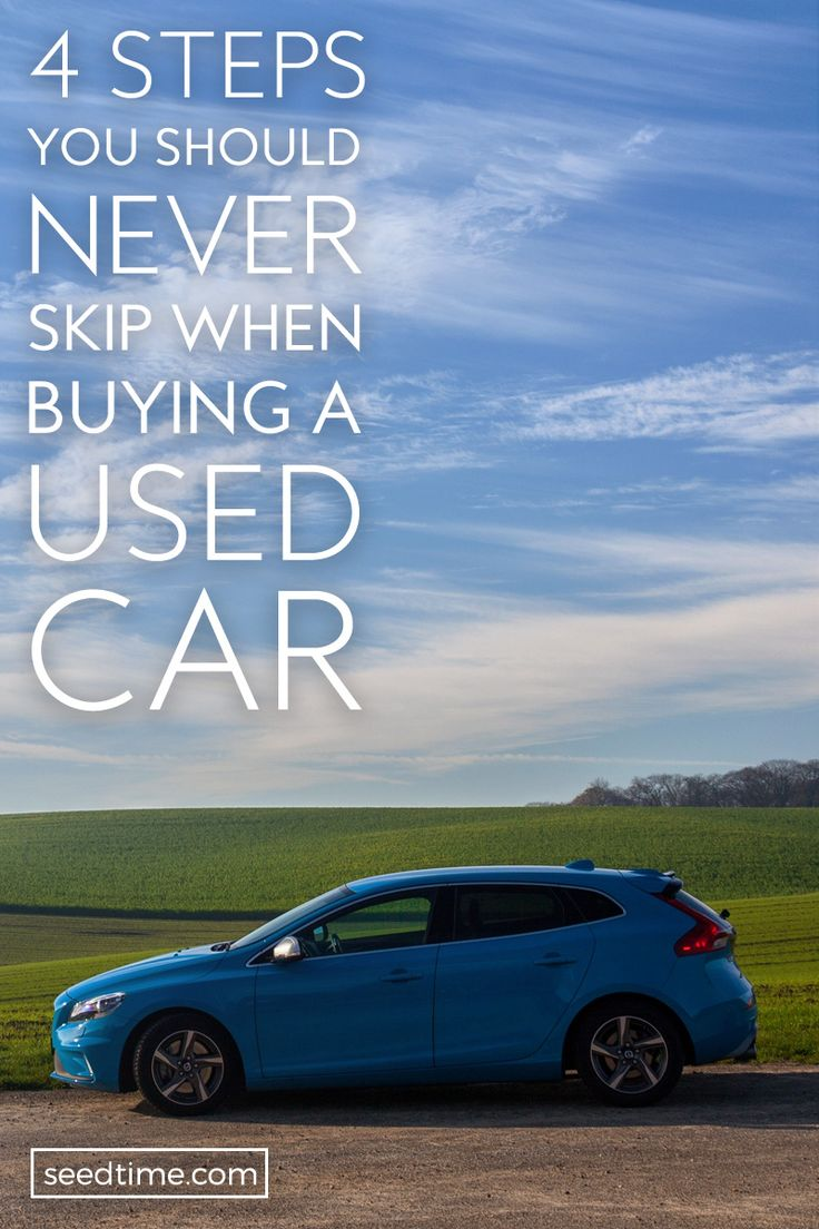 4 steps you should never skip when buying a used car
