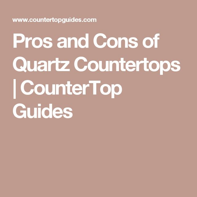 Pros and Cons of Quartz Countertops | CounterTop Guides