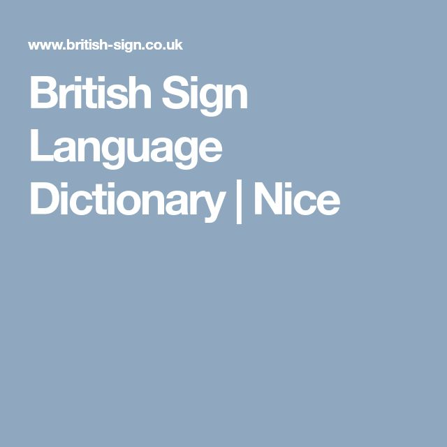 British Sign Language Dictionary | Nice