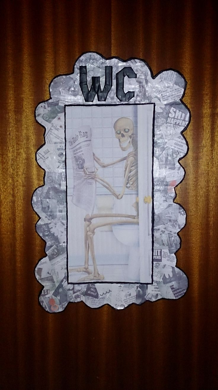 Sign on the door to the small toilet - found the skeleton here on Pinterest and printed it from the computer.