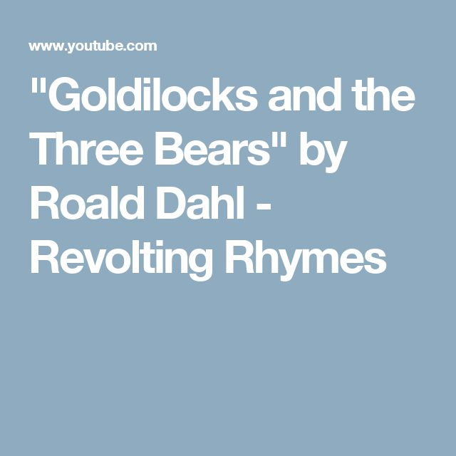 """Goldilocks and the Three Bears"" by Roald Dahl - Revolting Rhymes"