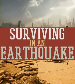 Earthquake Safety Tips | How To Survive In An Earthquake #survivallife www.survivallife.com