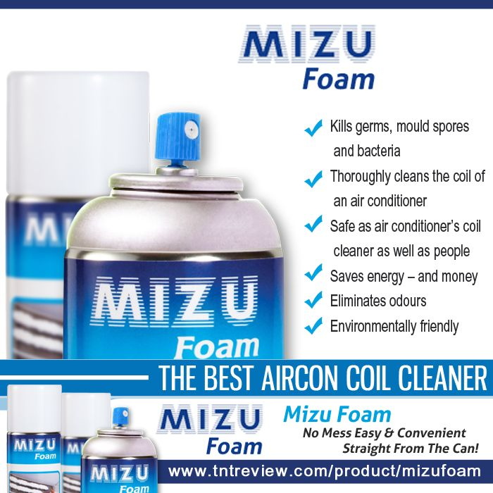 Mizu Foam is the fast, safe, and affordable way to cleaning air conditioners for energy savings and healthy, fresh air at home.  - Kills germs, mould spores and bacteria - Thoroughly cleans the coil of an air conditioner - Safe as air conditioner's coil cleaner as well as people - Saves energy – and money - Eliminates odours - Environmentally friendly  Product link: http://tntreview.com/product/mizufoam/ #MizuFoam #airconcleaner