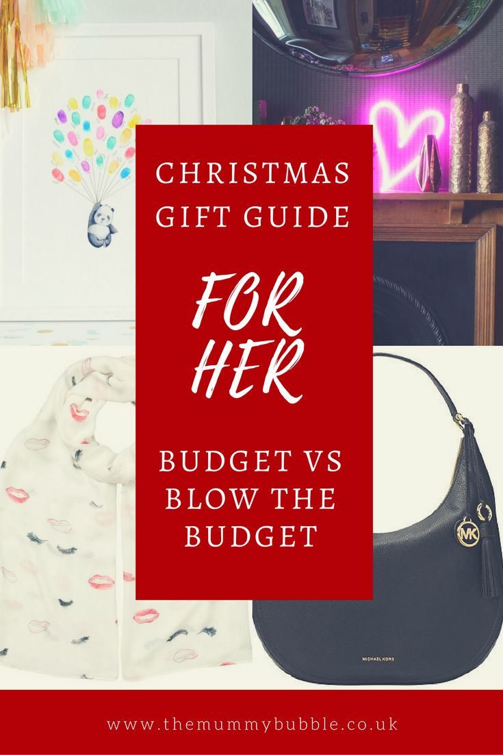 Christmas gift guide for her: budget vs blow the budget
