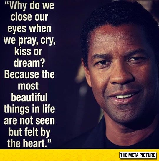 Don't know if this is a for real Denzel quote, but it's really beautiful.