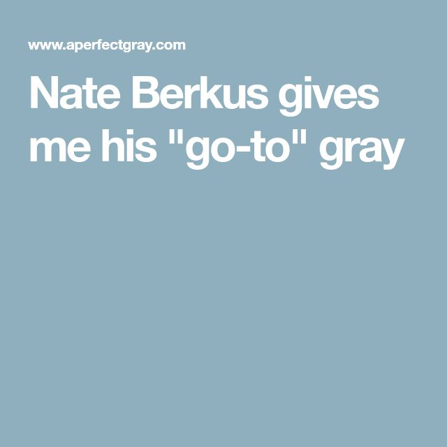 "Nate Berkus gives me his ""go-to"" gray"