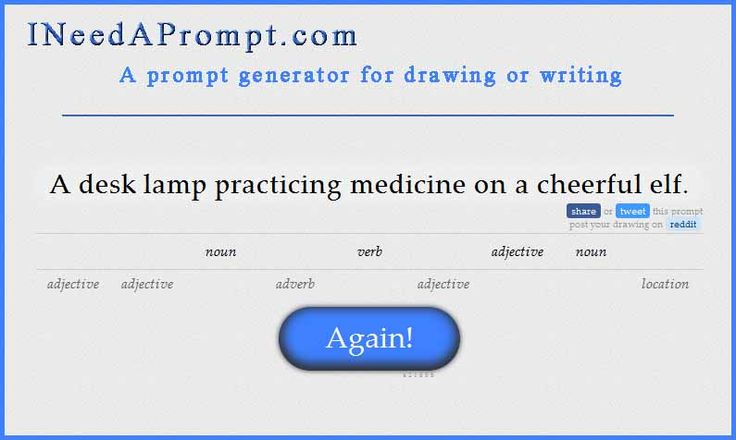 A prompt generator for writing (or drawing).  Some of the ideas are just too funny and would be great to write!
