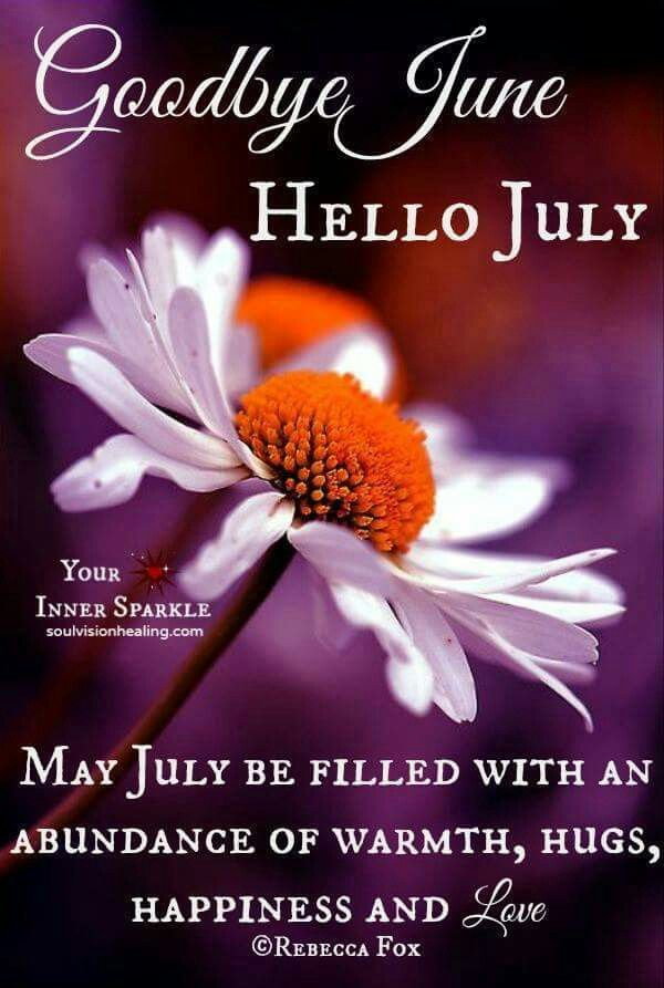 Good bye June.... Hello July... Wishing you a wonderful month ahead !!! Hugs xxxx