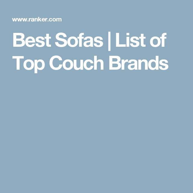 Best Sofas | List of Top Couch Brands