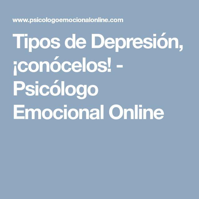 Tipos de Depresión, ¡conócelos! - Psicólogo Emocional Online