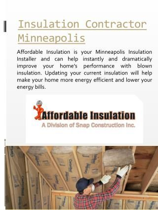 Insulation Installer Minneapolis is measured in R-values. This means, the higher the R-value, the better it's going to work. It's purpose is to reduce the transfer of heat between the outside and the inside. There are many materials that can make it, but the most common materials are fiberglass, mineral wool (rock wool), cellulose or cellular glass. They each have different features that make them attractive to people who have different needs. Have a peek at this website http://www...