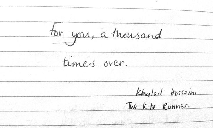 """Khaled Hosseini: """"For you, a thousand times over."""""""