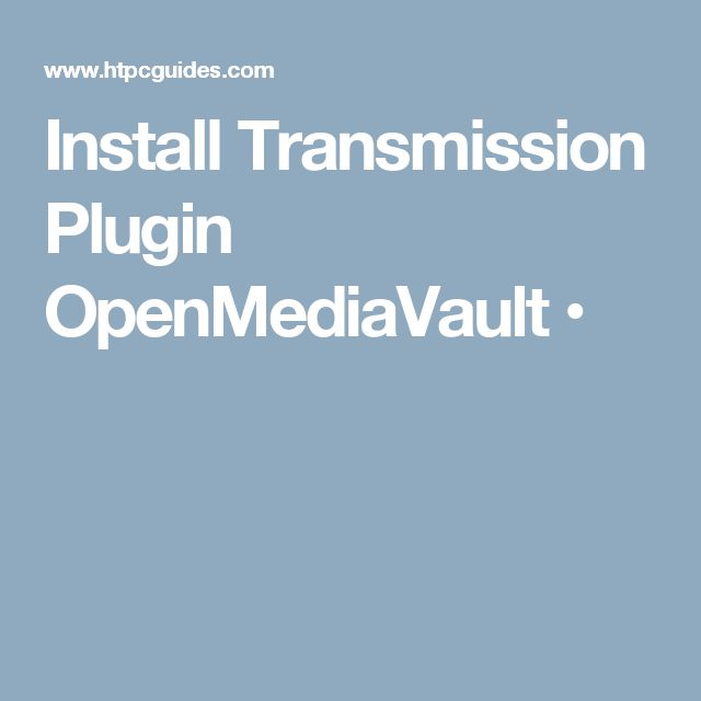 Install Transmission Plugin OpenMediaVault •