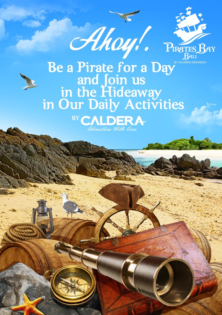 Ahoy!!! Join Us in our daily activities at Pirates Bay Bali  by Caldera Indonesia - Nusa Dua Bali