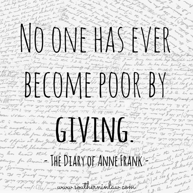 """""""No one has ever become poor by giving"""" - Anne Frank (Plus some unique ideas and ways that you can help others every day)"""