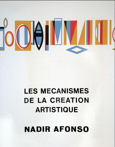 Nadir Afonso,Les Mecanismes de la Creation Artistique Nadir Afonso