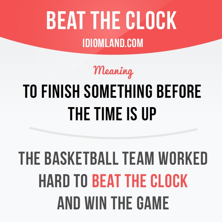 """Beat the clock"" means ""to finish something before the time is up"".  Example: The basketball team worked hard to beat the clock and win the game.   #idiom #idioms #saying #sayings #phrase #phrases #expression #expressions #english #englishlanguage #learnenglish #studyenglish #language #vocabulary #dictionary #grammar #efl #esl #tesl #tefl #toefl #ielts #toeic #englishlearning"