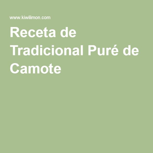Receta de Tradicional Puré de Camote