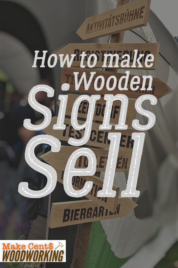 How To Make Wooden Signs That Sell Wood Crafting Tools Wooden Signs Woodworking Projects Diy