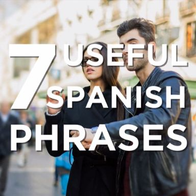 7 Essential Spanish Phrases When Traveling Abroad