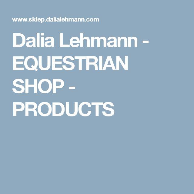 Dalia Lehmann - EQUESTRIAN SHOP - PRODUCTS