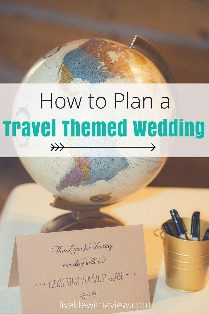 How to Have a Travel Themed Wedding - 8 unique details to make your wedding unique | Life With a View