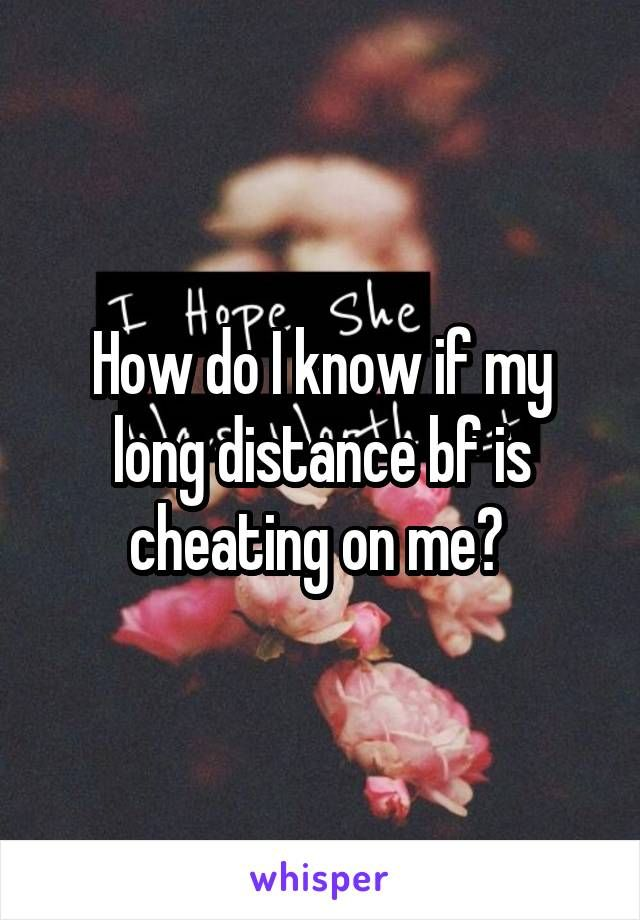 How do i know if my bf is cheating