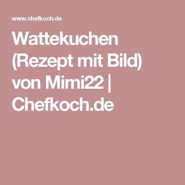 Wattekuchen (Rezept mit Bild) von Mimi22 | Chefkoch.de