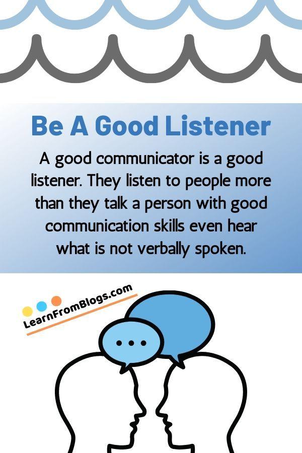 Be A Good Listener A Good Communicator Is A Good Listener They Liste Good Communication Skills Communication Skills Activities Effective Communication Skills