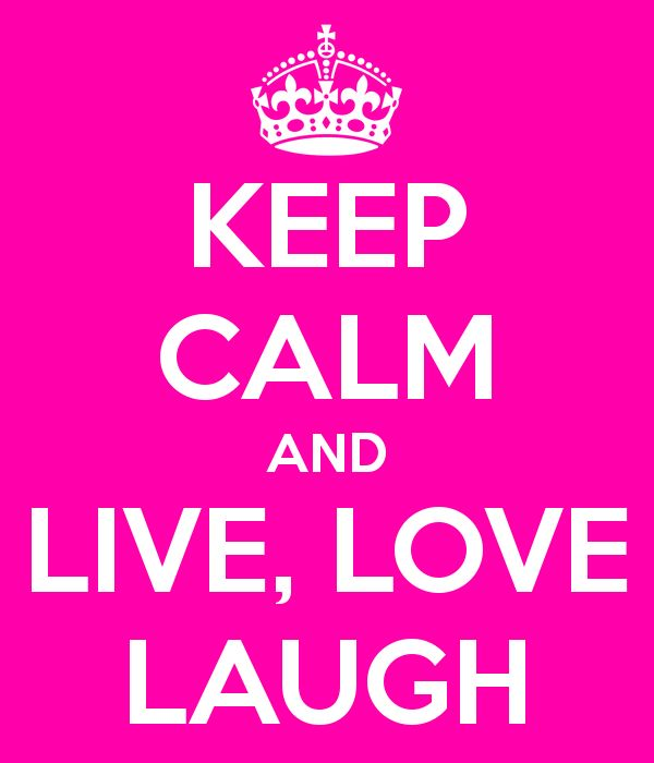 Live Love And Laugh Quotes: 1000+ Images About Live Laugh Love On Pinterest