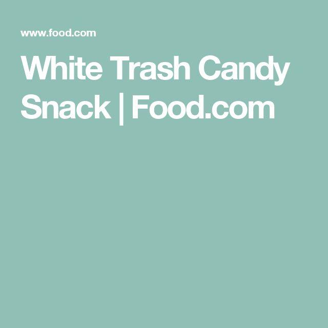 White Trash Candy Snack | Food.com