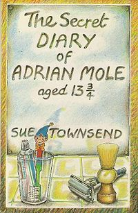 Adrian Mole. Iconic books from the 80s that still remain very firm favourites of mine...Sue Townsend was a genius writer!