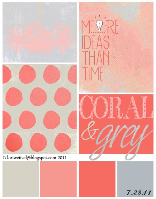 ERIN: thought of this when I saw it so I typed it in and found lots more colors that go with coral!       coral and grey color pallet