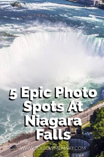 Top 5 Instagram-Worthy Spots To Photograph Niagara Falls | What To Do In Niagara Falls | Things To Do In Niagara Falls Canada | Best Travel Photography Tips | Things To Do In Niagara Falls | Best Niagara Falls Photography | Follow Me Away Travel Blog