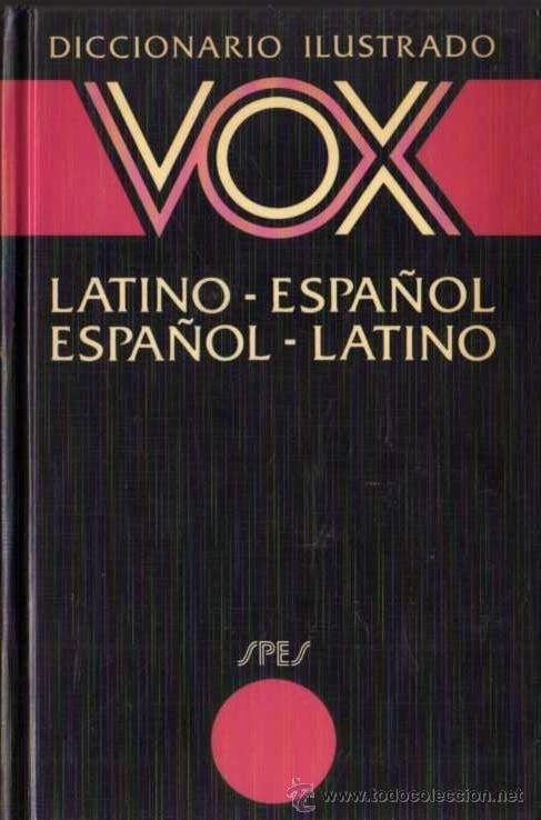 Diccionario VOX Ilustrado de Latín (Latín-Español / Español-Latín), Ed. Bibliograf, S. A., 1988.
