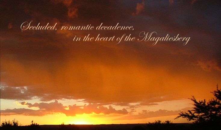 Against the slopes of the Magaliesberg range is an escape from the hectic Highveld rush, a place of peace and quiet and romance. A place to breathe, or just take a deep breath.