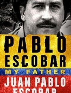 Pablo Escobar: My Father free download by Juan Pablo Escobar ISBN: 9781250104625 with BooksBob. Fast and free eBooks download.  The post Pablo Escobar: My Father Free Download appeared first on Booksbob.com.