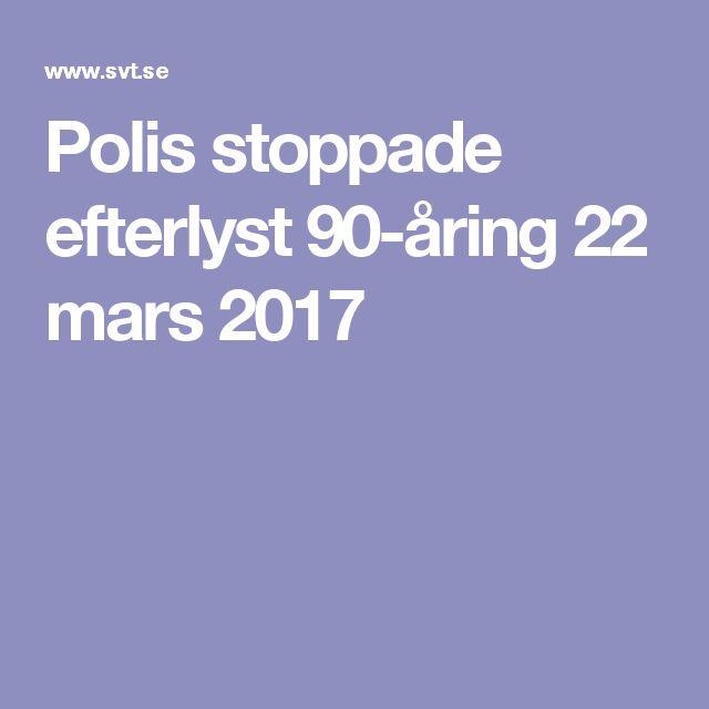 Polis stoppade efterlyst 90-åring 22 mars 2017