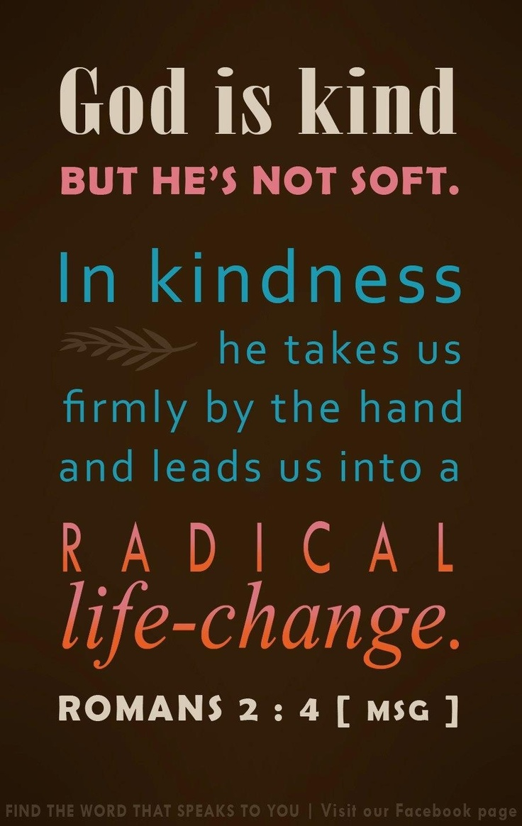A radical life-change! Rom. 2:4 Follow us at http://gplus.to/iBibleverses