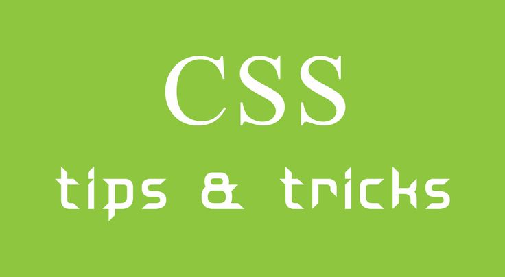 Learn CSS tips and tricks