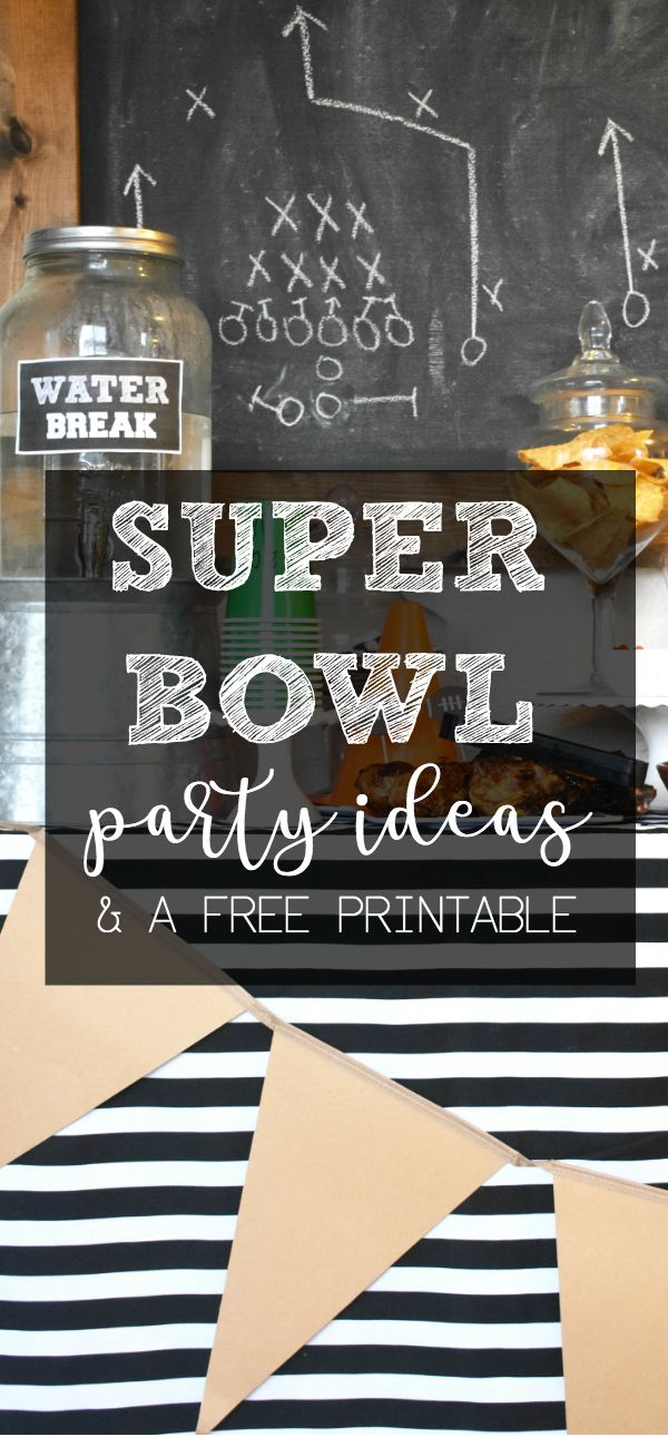 Super Bowl Party Ideas A Free Printable Living With Liz Lee Superbowl Party Super Bowl Decorations Superbowl Party Decorations