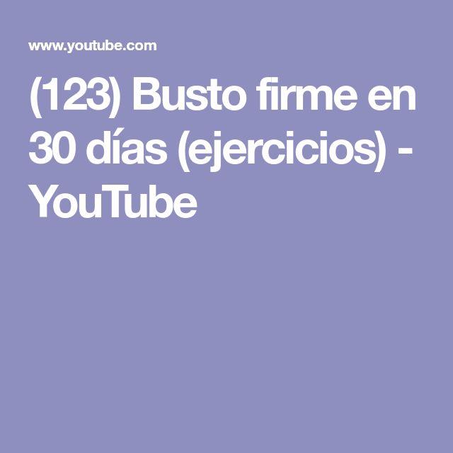 (123) Busto firme en 30 días (ejercicios) - YouTube