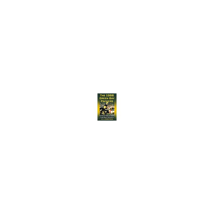 1966 Green Bay Packers : Profiles of Vince Lombardi's Super Bowl I Champions (Paperback)